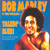 Talkin' Blues - Bob Marley & The Wailers
