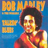 Talkin' Blues - Bob Marley & The Wailers