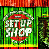 Set Up Shop Volume 1 - Ghetto Youths International (2013)