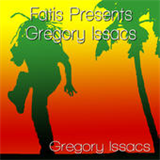 Fatis Presents Gregory Isaacs