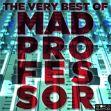 The Very Best of Mad Professor