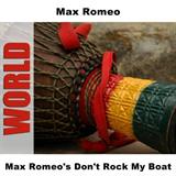 Max Romeo's Don't Rock My Boat