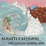 Slightly Stoopid - The Longest Barrel Ride