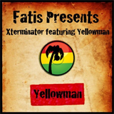 Fatis Presents Xterminator Featuring Yellowman