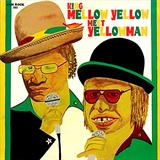 King Mellow Yellow Meets Yellowman