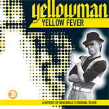 Yellow Fever A History Of Dancehall's Original Ruler