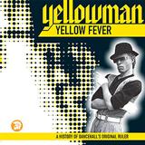 Yellow Fever A History Of Dancehall's Original Ruler